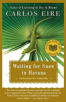 Waiting for Snow in Havana: Confessions of a Cuban Boy by [Eire, Carlos]