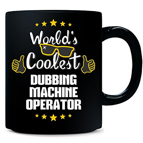 World's Coolest Dubbing Machine Operator - - Dubbing Machine
