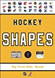 Hockey Shapes: My First NHL Book