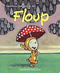 Le nouveau parapluie de Floup par Carole Tremblay