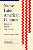 Native Latin American Cultures Through Their Discourse, Hendricks, Janet W., 1879407019