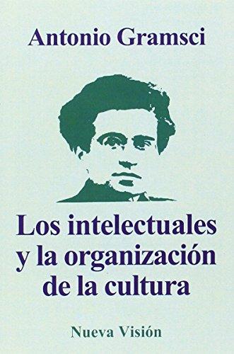 Los Intelectuales y La Organizacion de La Cultura (Spanish Edition)