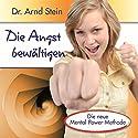 Die Angst bewältigen Hörbuch von Arnd Stein Gesprochen von: Arnd Stein