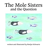 The Mole Sisters and Question