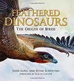Feathered Dinosaurs, John A. Long and Peter Schouten, 0195372662