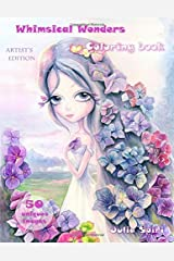 Coloring book for adults. Whimsical Wonders: The Artist's Edition. Color up a Fantasy Mermaids, Pirates, Princesses, Fairies and more Paperback