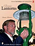 img - for Classic Lanterns: A Guide and Reference (Schiffer Book for Collectors) book / textbook / text book