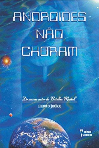 Androides Não Choram (Portuguese Edition)