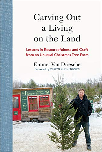 Pdf Home Carving Out a Living on the Land: Lessons in Resourcefulness and Craft from an Unusual Christmas Tree Farm