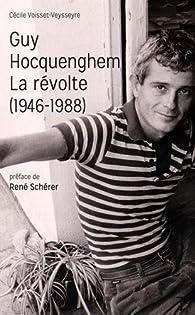 Guy Hocquenghem, la révolte (1946-1988) par Cécile Voisset-Veysseyre