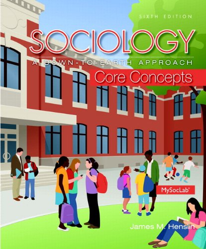 Sociology: A Down-To-Earth Approach Core Concepts Plus NEW MyLab Sociology with Pearson eText -- Access Card Package (6t