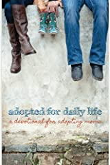 Adopted for Daily Life: A Devotional For Adopting Moms Paperback