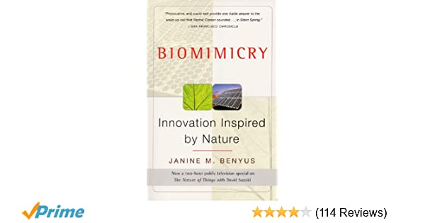 Biomimicry Innovation Inspired By Nature Janine M Benyus