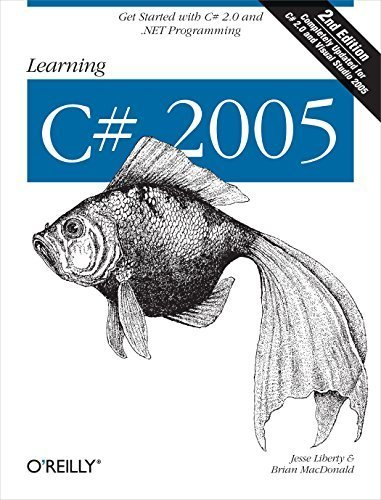 Learning C# 2005: Get Started with C# 2.0 and .NET Programming (2nd Edition) by Jesse Liberty (2006-03-03)