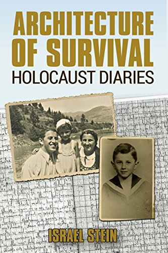 Architecture of Survival: Holocaust Diaries (WW2 Memoirs Book 1) by [Stein, Israel]