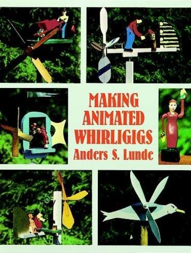Making Animated Whirligigs (Dover (Animated Wood)