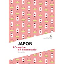 Japon : L'empire de l'harmonie: L'Âme des Peuples (French Edition)