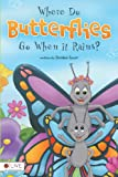Where Do Butterflies Go When it Rains?, Debbie Spurr, 1613461216