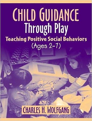 Child Guidance Through Play: Teaching Positive Social Behaviors (Ages 2-7)