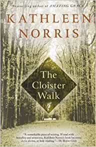 a review of kathleen norris the cloister walk Kathleen norris was born  – the new york times book review kathleen discovered her love of poetry when she  she started writing both the cloister walk .