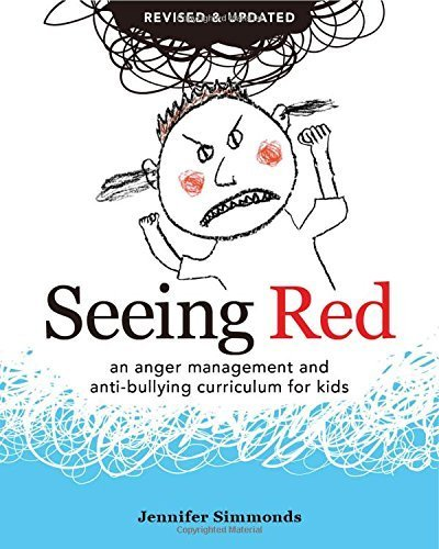 Seeing Red: An Anger Management and Anti-Bullying Curriculum for Kids by Simmonds, Jennifer (May 20, 2014) Paperback Revised Edition