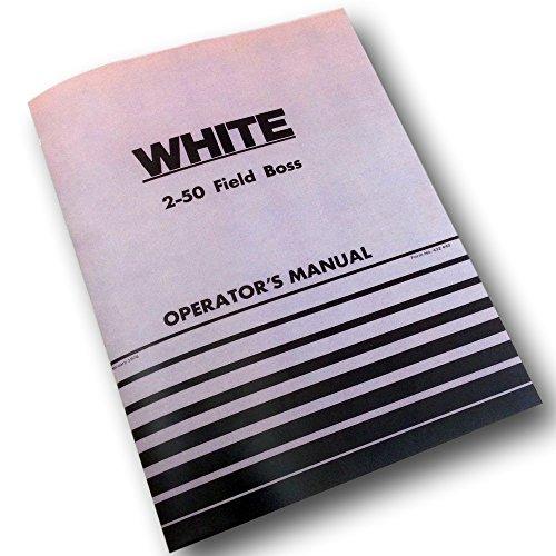 - White 2-50 Field Boss Tractor Operators Owners Manual Diesel Maintenance Adjust