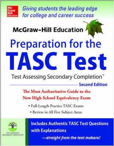 McGraw-Hill Education Preparation for the TASC Test 2nd Edition: The Official Guide to the Test (Mcgraw Hill's Tasc)
