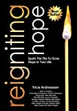 img - for Reigniting Hope: Spark The Fire To Grow Hope In Your Life. book / textbook / text book