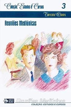 Reuniões Mediúnicas (Coleção Estudos e Cursos Livro 3) por [Oliveira, Therezinha]
