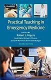 Practical Teaching in Emergency Medicine 2e
