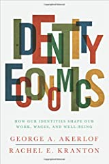 Identity Economics: How Our Identities Shape Our Work, Wages, and Well-Being Paperback