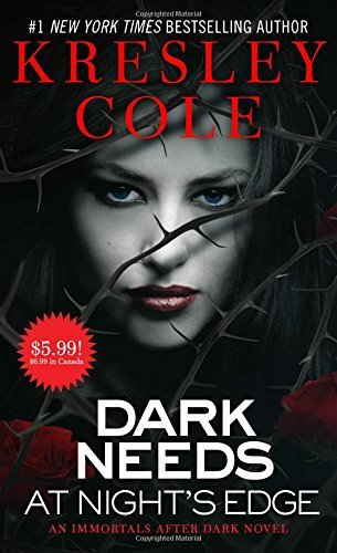 Dark Needs at Night's Edge (Immortals After Dark) by Kresley Cole (Immortals After Dark Book 9)