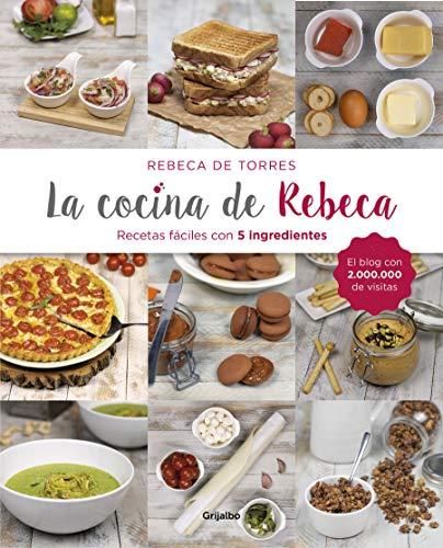 La cocina de Rebeca: Recetas fáciles con 5 ingredientes (Sabores) por de Torres, Rebeca
