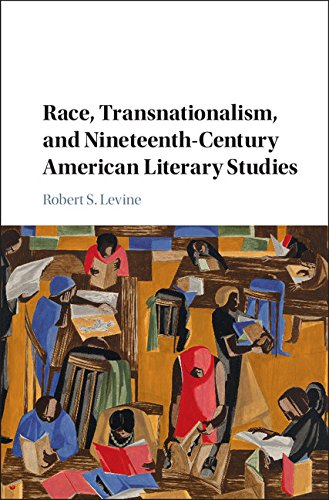 Race 19th Century (Race, Transnationalism, and Nineteenth-Century American Literary Studies)