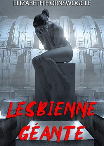 Lesbienne géante (French Edition)