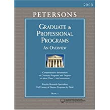 Graduate & Professional Programs: An Overview 2008 (Peterson's Graduate & Professional Programs: Overview (Book...