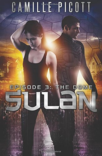 Sulan, Episode 3: The Dome (Volume 3) pdf