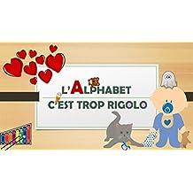 L'Alphabet c'est trop rigolo (French Edition)