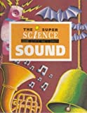 The Super Science Book of Sound, David M. Glover, 1568471564