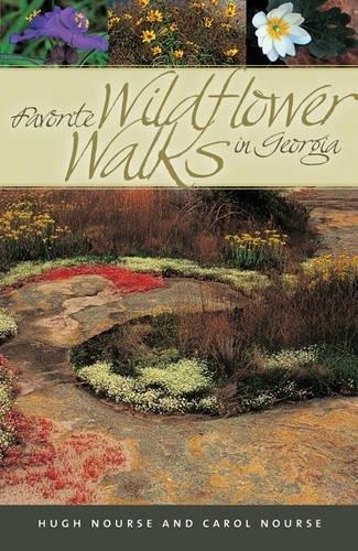 Favorite Wildflower Walks in Georgia (Wormsloe Foundation Nature Book Ser.)