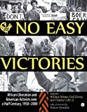No Easy Victories : African Liberation and American Activists over a Half Century, 1950-2000, Minter, William and Hovey, Gail, 1592215750
