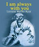 I am always with you : SHIRDI SAI BABA
