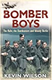 Bomber Boys: The RAF Offensive of 1943: The Ruhr, the Dambusters and Bloody Berlin (Bomber War Trilogy 1)