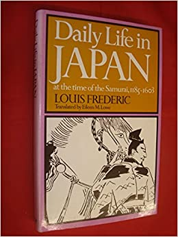 Book Daily Life in Japan at the Time of the Samurai, 1185-1603 (Daily life series)