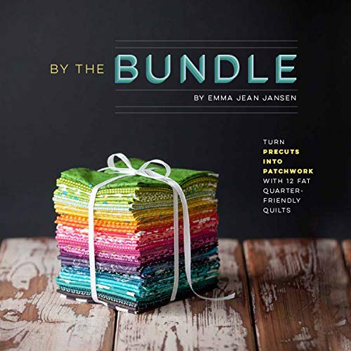 By the Bundle: Turn Precuts into Patchwork with 12 Fat Quarter-Friendly Quilts ()
