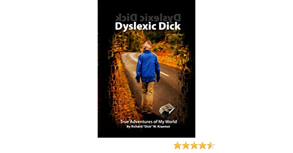 Dyslexic Dick: True Adventures of My World