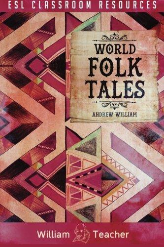 ESL Classroom Resources: World Folk Tales (ESL Teaching Series) pdf