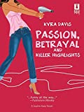 Passion, Betrayal and Killer Highlights by Kyra Davis front cover