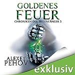 Goldenes Feuer (Chroniken der Seelenfänger 3) | Alexey Pehov