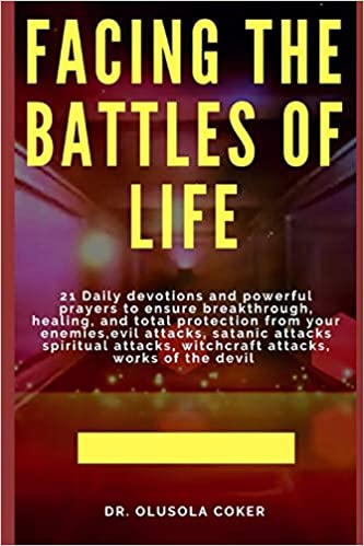 Facing the Battles of Life: 21 Daily Devotions and Powerful